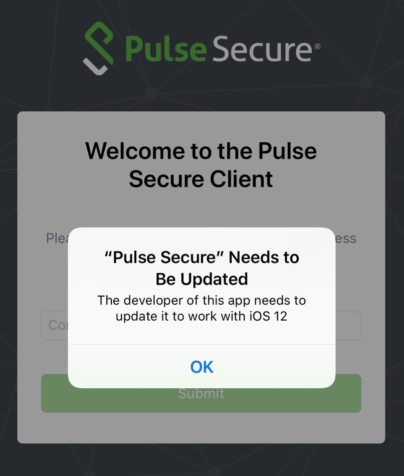 "Error Message reading: ""Pulse Secure"" needs to be updated. The developer of this app needs to update it to work with iOS 12"